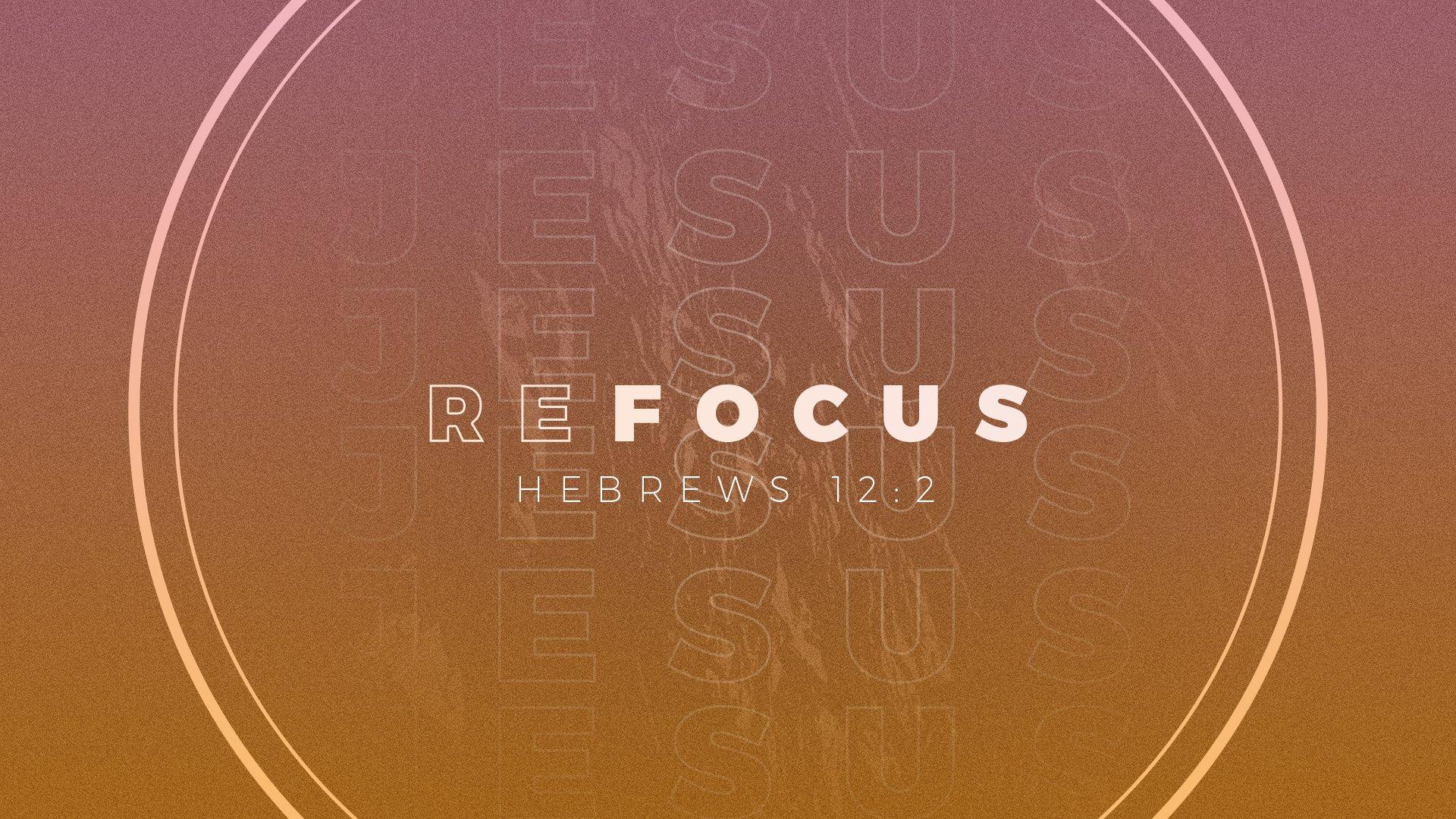 Refocus Series